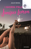I giorni felici di Juniper Lemon by Julie Israel