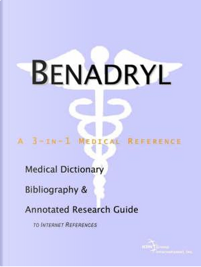 Benadryl by ICON Health Publications