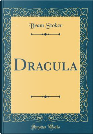 Dracula (Classic Reprint) by Bram Stoker