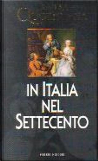 La vita quotidiana in Italia nel Settecento by Maurice Vaussard