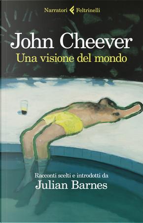 Una visione del mondo by John Cheever