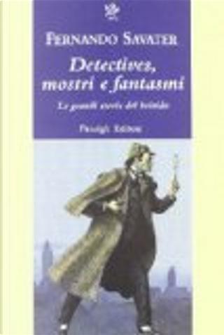 Detective, mostri e fantasmi by Fernando Savater