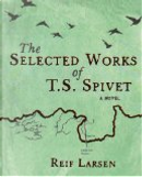 Selected works of TS Spivet by Reif Larsen
