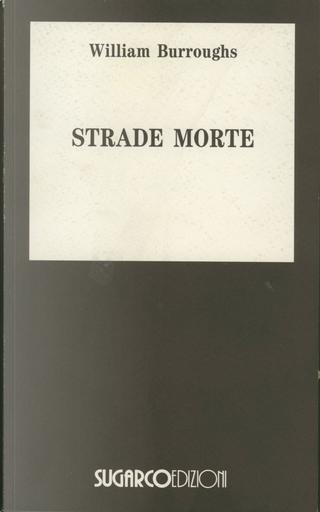 Strade morte by William Burroughs