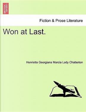 Won at Last. VOL. II by Henrietta Georgiana Marcia Lady Chatterton