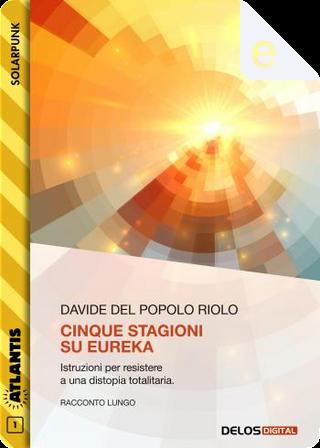 Cinque stagioni su Eureka by Davide Del Popolo Riolo