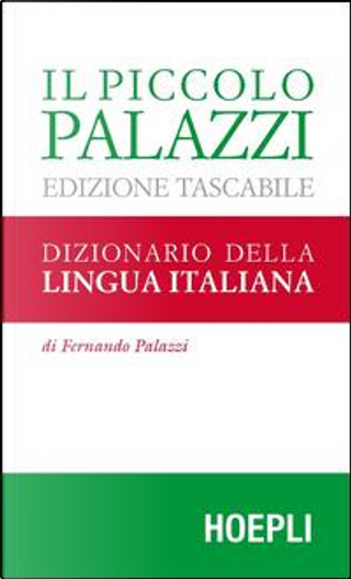Il piccolo Palazzi. Dizionario della lingua italiana. Ediz. tascabile by Fernando Palazzi