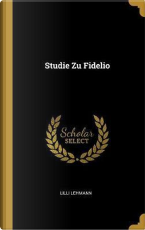 Studie Zu Fidelio by Lilli Lehmann