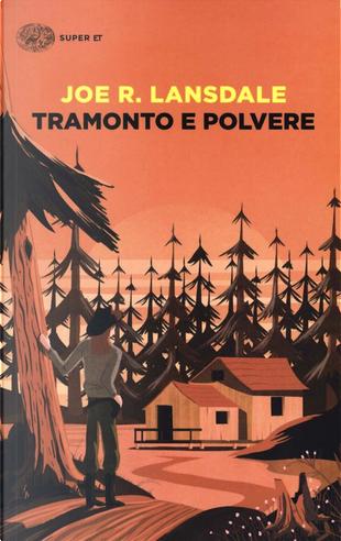 Tramonto e polvere by Joe R. Lansdale