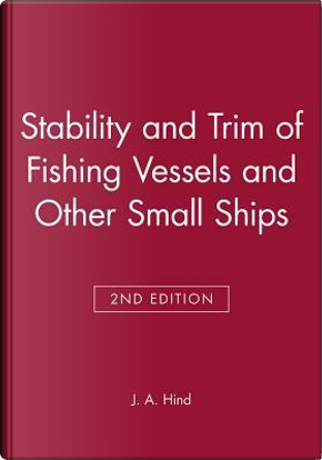 Stability and Trim of Fishing Vessels and Other Small Ships by Anthony J. Hind