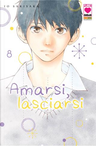 Amarsi, lasciarsi vol. 8 by Io Sakisaka
