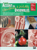 Accent on Christmas and Holiday Ensembles by John O'Reilly