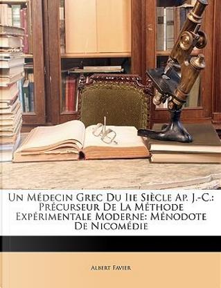 Un Mdecin Grec Du IIe Siecle AP. J.-C. by Albert Favier