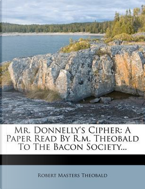 Mr. Donnelly's Cipher by Robert Masters Theobald