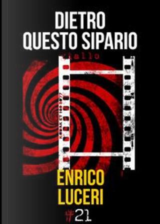 Dietro questo sipario by Enrico Luceri