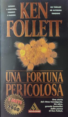 Una fortuna pericolosa by Ken Follett