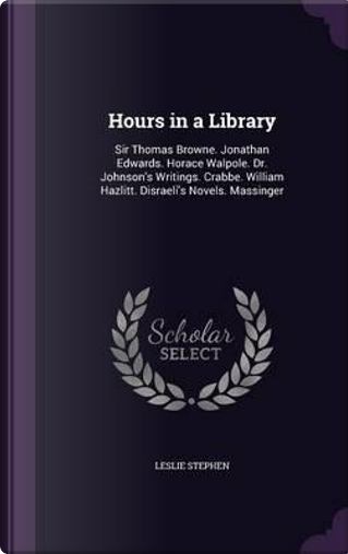 Hours in a Library by Sir Leslie Stephen