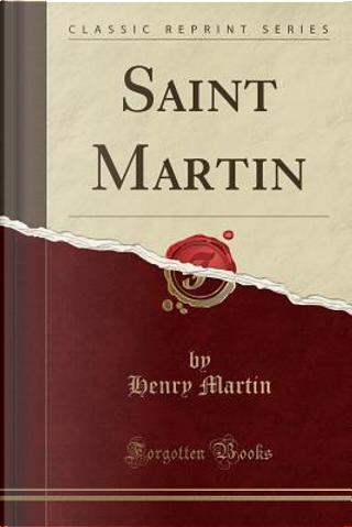 Saint Martin (Classic Reprint) by Henry Martin