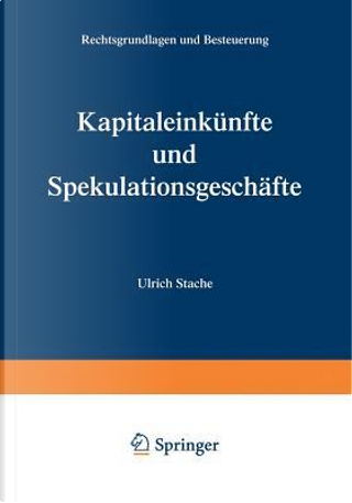 Kapitaleinkünfte Und Spekulationsgeschäfte by Ulrich Stache
