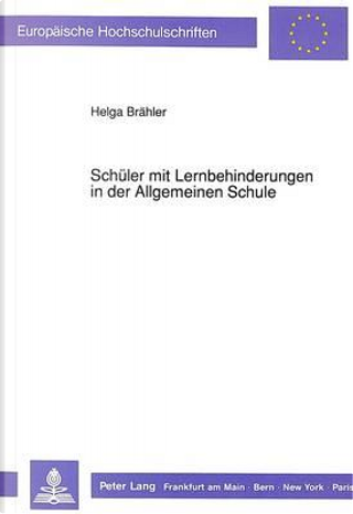 Schüler mit Lernbehinderungen in der Allgemeinen Schule by Helga Brähler
