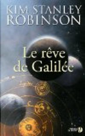 Le rêve de Galilée by Kim Stanley Robinson