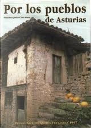 Por los pueblos de Asturias by Francisco Javier Chao Arana