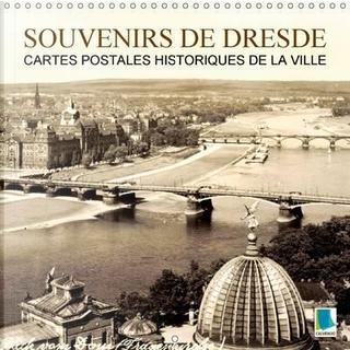Souvenirs de Dresde - cartes postales historiques de la ville by Calvendo Verlag GmbH