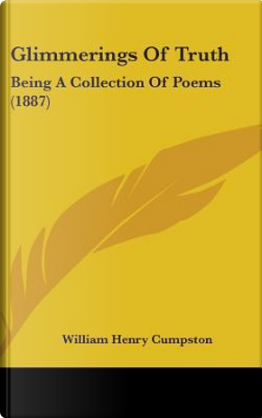 Glimmerings of Truth by William Henry Cumpston