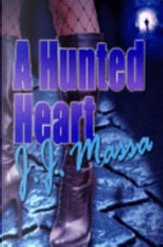 A Hunted Heart by J. J. Massa