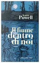 Il fiume dentro di noi by Karen Powell