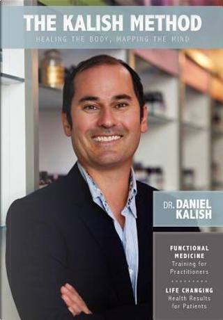The Kalish Method by Daniel Kalish