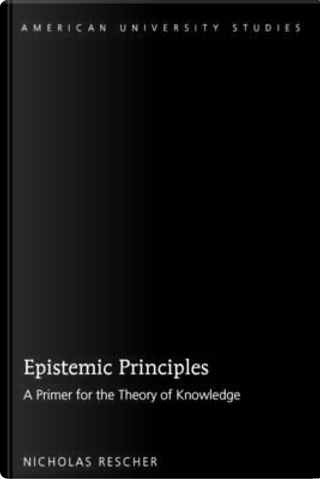 Epistemic Principles by Nicholas Rescher