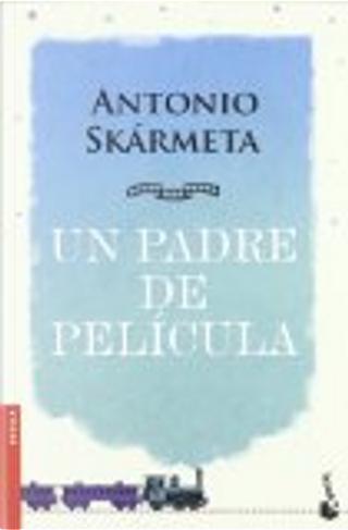 Un padre de película by Antonio Skarmeta
