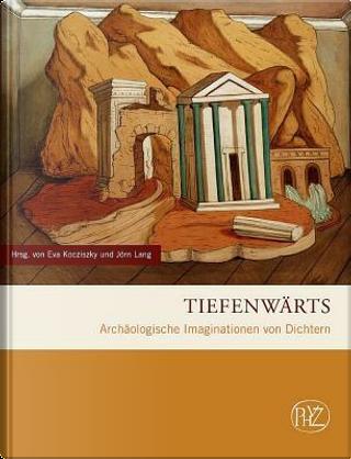 Tiefenwärts by Eva Kocziszky