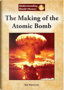 The Making of the Atomic Bomb by Hal Marcovitz