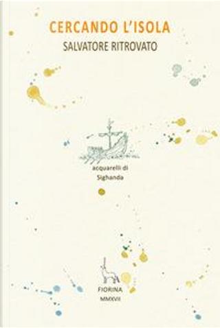 Cercando l'isola by Salvatore Ritrovato