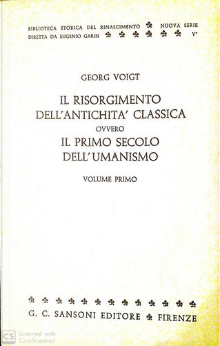 Il Risorgimento dell'antichità classica, ovvero il primo secolo dell'Umanismo - Vol. 1 by Georg Voigt