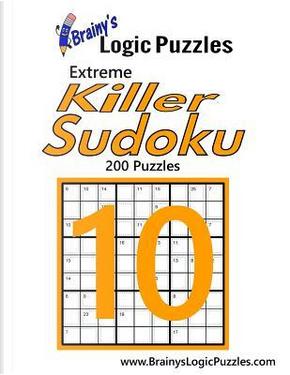 Brainy's Logic Puzzles Extreme Killer Sudoku by Brainy's Logic Puzzles