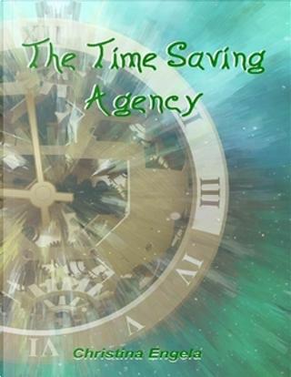 The Time Saving Agency by Christina Engela