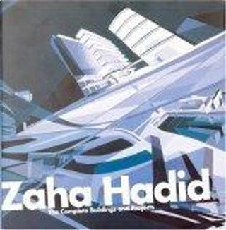 Zaha Hadid by Zaha Hadid, Aaron Betsky