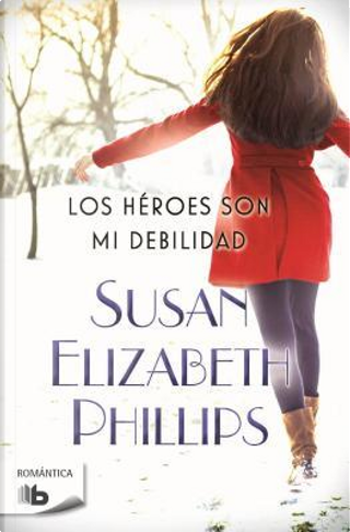 Los heroes son mi debilidad / Heroes Are My Weakness by Susan Elizabeth Phillips