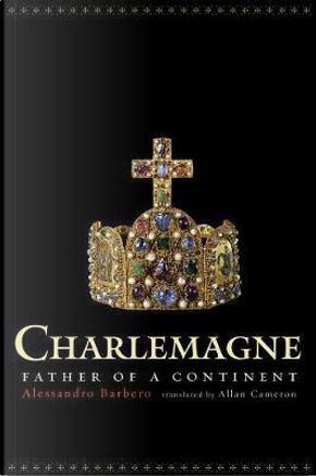 Charlemagne by Alessandro Barbero
