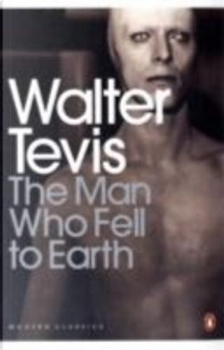 The Man Who Fell to Earth by Walter S. Tevis