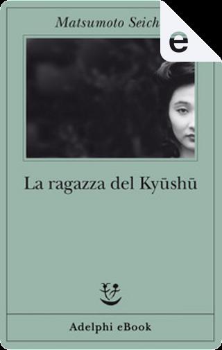 La ragazza del Kyūshū by Seichō Matsumoto