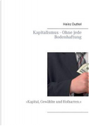 Kapitalismus - Ohne jede Bodenhaftung by heinz Duthel