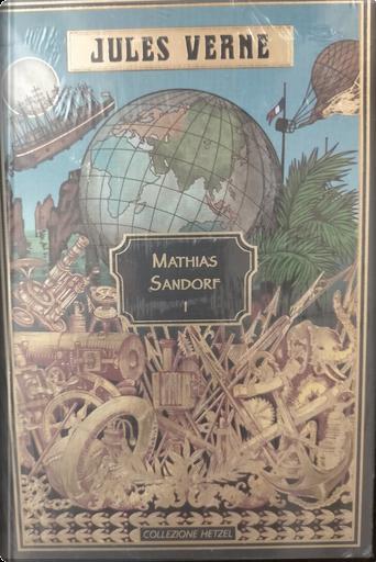 Mathias Sandorf I by Jules Verne