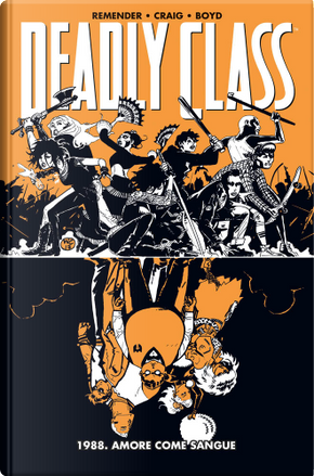 Deadly Class vol. 7 by Rick Remender, Wes Craig