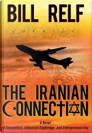The Iranian Connection by Bill Relf