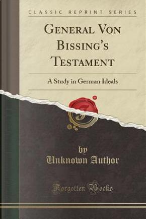 General Von Bissing's Testament by Author Unknown