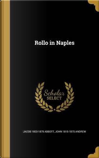 ROLLO IN NAPLES by Jacob 1803-1879 Abbott